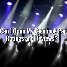 How Can I Open My Facebook Page to Ratings and Reviews?