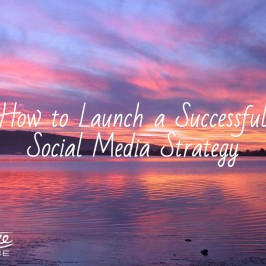 How to Launch a Successful Social Media Strategy