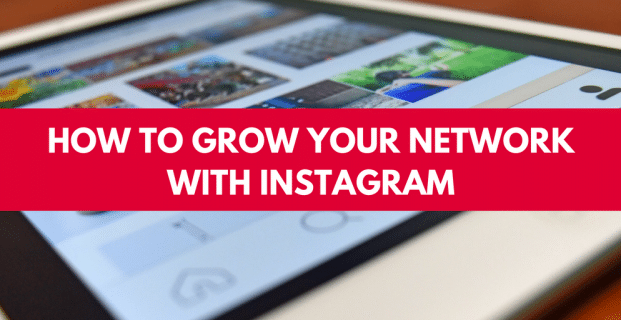 How to Grow Your Network with Instagram