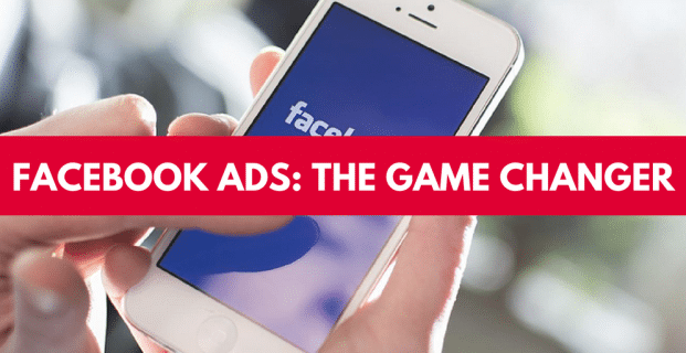 Facebook Ads: The Game Changer