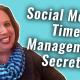 3 Little-Known Social Media Time Management Secrets   #GetSocialSmart Show Episode 054