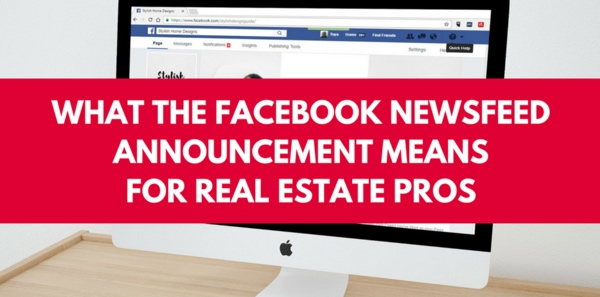 What the Facebook Newsfeed Announcement Means for Real Estate Pros