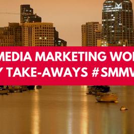 Social Media Marketing World 2018 Key Take-Aways #SMMW18