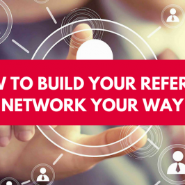 How to Build Your Referral Network Your Way