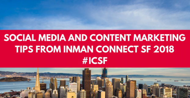 Social Media and Content Marketing Tips from Inman Connect SF 2018 #ICSF